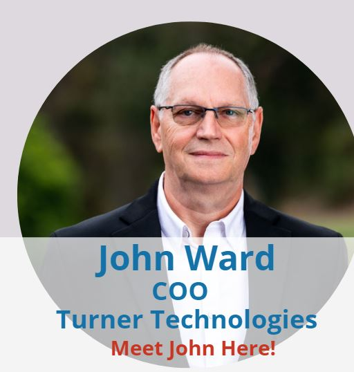 Meet The Team: John Ward, COO – Turner Technologies